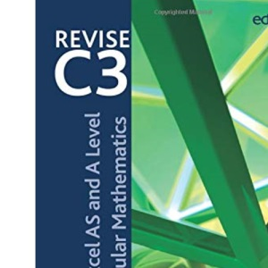 Revise Edexcel AS and A Level Modular Mathematics - Core Mathematics 3