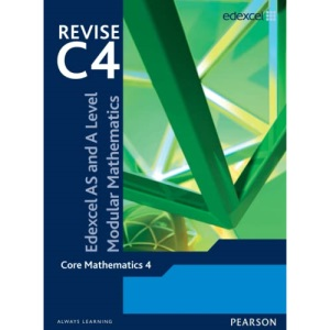 Revise Edexcel AS and A Level Modular Mathematics - Core Mathematics 4