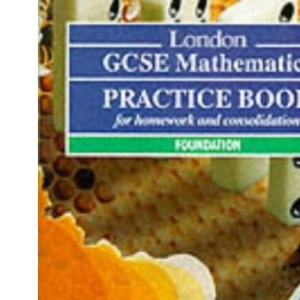 Edexcel GCSE Mathematics:Practice Book for homework and consolidation. Foundation