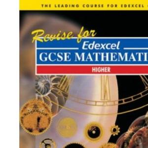 Revise for Edexcel GCSE Maths Higher (Pre 2006 Edexcel GCSE Mathematics)