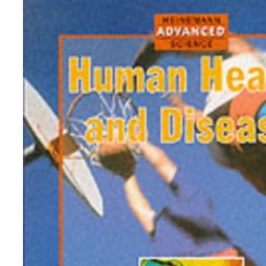 Human Health and Disease (Heinemann Advanced Science: Physics)