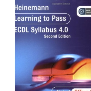 Learning to Pass ECDL 4.0 Using Office 2003 Revised Edition