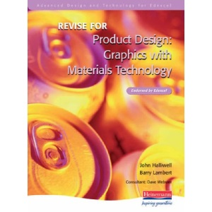Revise for Advanced Graphic Products for Edexcel Product Design: Graphics with Materials Technology (Advanced D&T for Edex Product Design - Graphics with Materials Tech: 2 Ed)