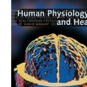 Human Physiology and Health for GCSE: Student Book