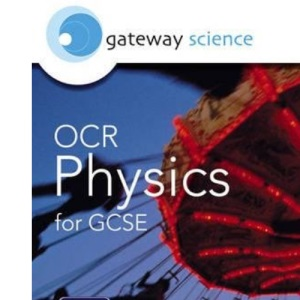 OCR Physics for GCSE (OCR Gateway Science)