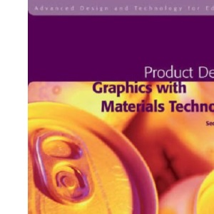 Product Design: Graphic Materials Technology (Advanced D&T for Edex Product Design - Graphics with Materials Tech: 2 Ed)