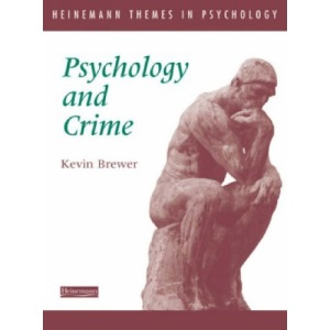 Psychology and Crime (Heinemann Themes in Psychology)