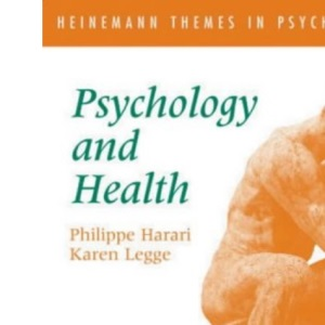 Heinemann Themes in Psychology: Psychology and Health
