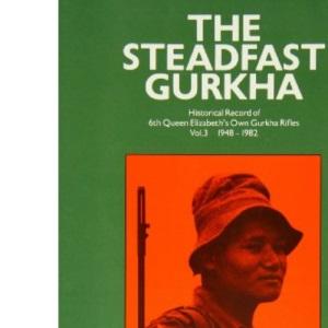 The Steadfast Gurkha: Vol 3