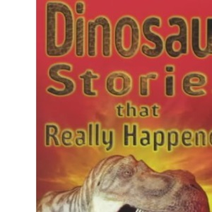 Dinosaur Stories That Really Happened