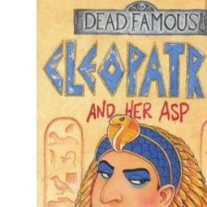 Cleopatra and her Asp (Dead Famous)