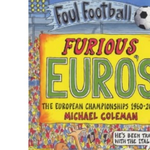 Furious Euros; The European Championship 1960-2000 (Foul Football)