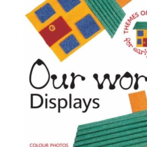 Our World Displays (Themes On Display)