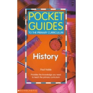 Pocket Guides to the Curriculum: History (Pocket Guides to the Primary Curriculum)