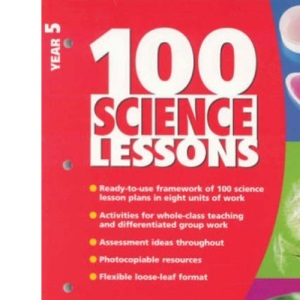 100 Science Lessons for Year 5 (100 Science Lessons S.)