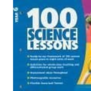 100 Science Lessons for year 6: Year 6