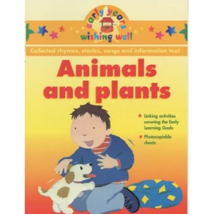 Animals and Plants (Early Years Wishing Well S.)