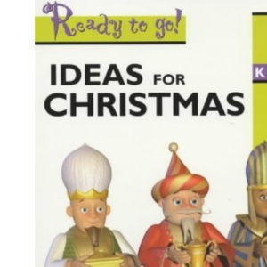 Ideas for Christmas: Key stage 2 (Ready to Go)
