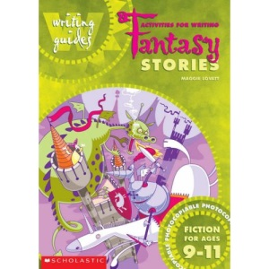 Activities for Writing Fantasy Stories 9-11 (Writing Guides)