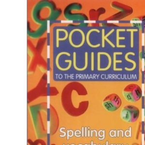 Spelling and Vocabulary (Pocket Guides to the Primary Curriculum S.)