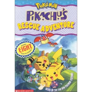 Pikachu's Rescue Adventure (Pokemon Junior Movie Novelisation S.)