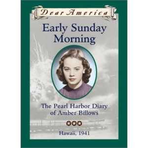 Early Sunday Morning: The Pearl Harbor Diary of Amber Billows, Hawaii, 1941 (Dear America)