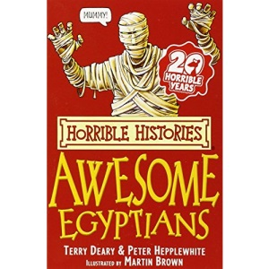 The Awesome Egyptians (Horrible Histories)