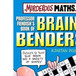 Professor Fiendish's Book of Brain-benders (Murderous Maths)