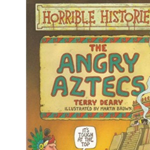 The Angry Aztecs (Horrible Histories)
