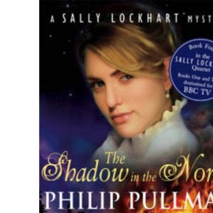 The Shadow in the North (Sally Lockhart Quartet) (Sally Lockhart Quartet)
