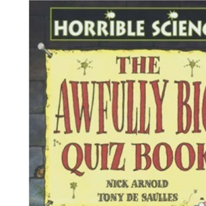 Awfully Big Quiz Book (Horrible Science)