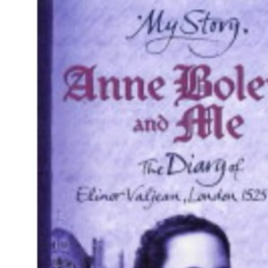 Anne Boleyn and Me (My Story)