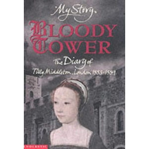 The Bloody Tower (My Story)
