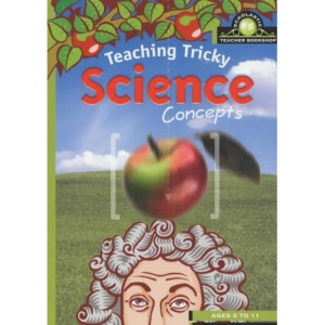 Teaching Tricky Science Concepts (Scholastic Teacher Bookshop)
