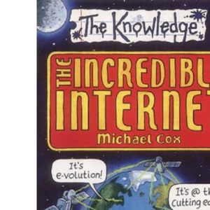Incredible Internet (The Knowledge)