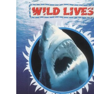 Swimming with Sharks (Wild Lives) (Action, adventure, facts)