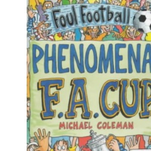The Phenomenal FA Cup (Foul Football)