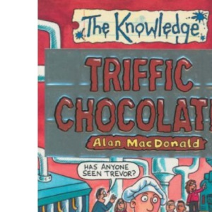Triffic Chocolate (The Knowledge)