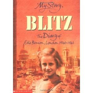 My Story: Blitz: The Diary of Edie Benson, London 1940 - 1941