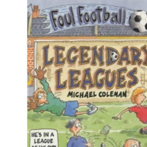 Legendary Leagues (Foul Football)