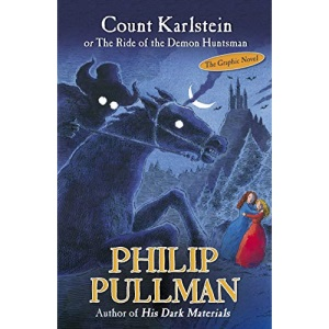 Count Karlstein or The Ride of the Demon Huntsman (The Graphic Novel)