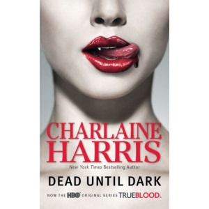 Dead Until Dark (Sookie Stackhouse Novels)