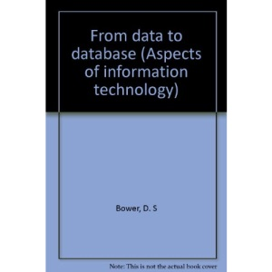 From data to database (Aspects of information technology)