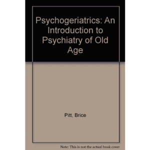 Psychogeriatrics: An Introduction to Psychiatry of Old Age