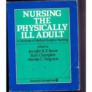 Nursing the Physically Ill Adult: A Textbook of Medical-surgical Nursing