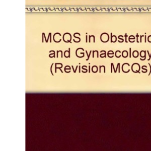 MCQS in Obstetrics and Gynaecology (Revision MCQs)