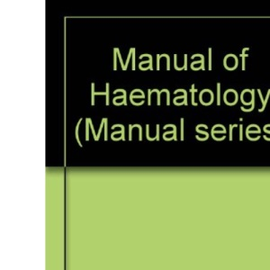 Manual of Haematology (Manual series)