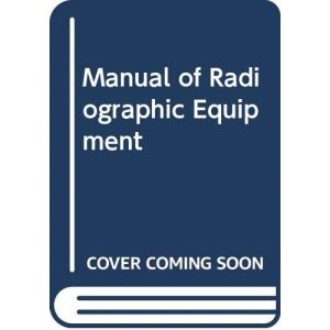 A Manual of Radiographic Equipment
