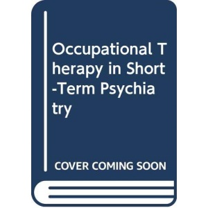Occupational Therapy in Short-term Psychiatry