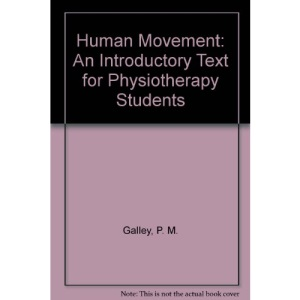 Human Movement: An Introductory Text for Physiotherapy Students